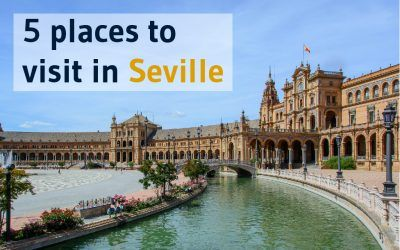 5 places in Seville you must visit in 2018.