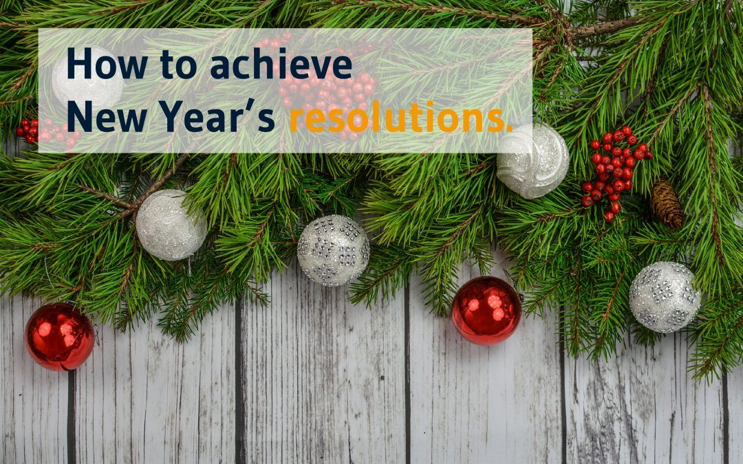 New Year's resolutions and how to achieve them.