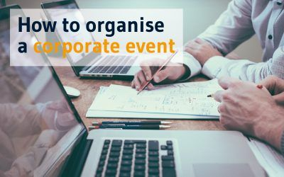 Corporate Events – How to organise them, and why?